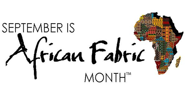September Is African Fabric Month — The Appeal of African Culture in